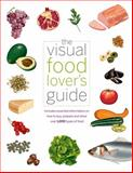 The Visual Food Lover's Guide 1st Edition