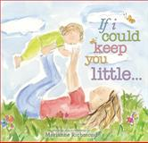 If I Could Keep You Little, Marianne Richmond, 1402255594