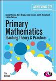 Primary Mathematics: Teaching Theory and Practice : Teaching Theory and Practice, Mooney, Claire and Briggs, Mary, 1446295591