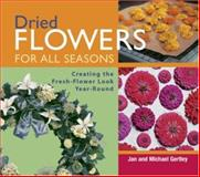 Dried Flowers for All Seasons, Jan Gertley and Michael Gertley, 1561585599