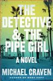 The Detective and the Pipe Girl, Michael Craven, 006230559X