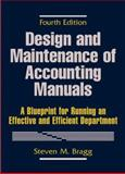 Design and Maintenance of Accounting Manuals : A Blueprint for Running an Effective and Efficient Department, Bragg, Steven M. and Brown, Harry L., 0471415596