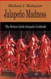 Jalapeno Madness, Michael J. Hultquist, 0595195598