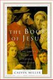 The Book of Jesus, Calvin Miller, 0684815591