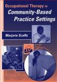 Occupational Therapy in Community-Based Practice Settings, Scaffa, Marjorie E. and Scaffa, Marjorie, 0803605595
