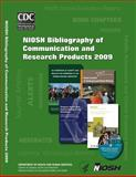NIOSH Bibliography of Communication and Research Products 2009, Centers for Disease Control and Prevention and National Institute National Institute for Occupational Safety and Health, 1493575597