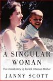 A Singular Woman, Janny Scott, 1594485593