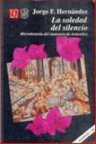 La Soledad Del Silencio : Microhistoria Del Santuario de Atotonilco, Hernández, Jorge F., 9681635590