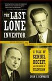 The Last Lone Inventor, Evan I. Schwartz, 0060935596