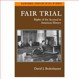 Fair Trial : Rights of the Accused in American History, Bodenhamer, David J., 0195055594
