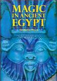 Magic in Ancient Egypt, Pinch, Geraldine, 0292765592
