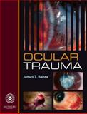Ocular Trauma, Banta, James T., 1416025596