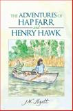 The Adventures of Hap Farr and Henry Hawk, J. N. Hyatt, 1481755595