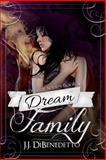 Dream Family, J. J. DiBenedetto, 1482745593