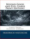 Beyond Good and Evil, Friedrich Wilhelm Nietzsche, 1492195596