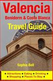 Valencia, Benidorm and Costa Blanca Travel Guide, Sophie Bell, 1500315591