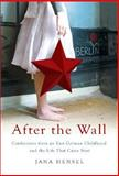 After the Wall 9781586485597