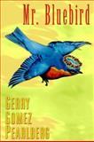 Mr. Bluebird, Pearlberg, Gerry Gomez, 189130559X
