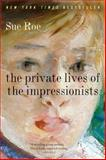 The Private Lives of the Impressionists, Sue Roe, 0060545593