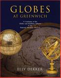 Globes at Greenwich : A Catalogue of the Globes and Armillary Spheres in the National Maritime Museum, , 0198565593