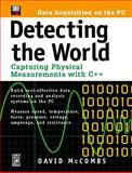 Detecting the World : Capturing Physical Measurements with C++, McCombs, David, 0879305592