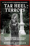 Tar Heel Terrors, Michael Renegar and Michael F. Renegar, 0914875590