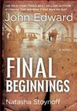 Final Beginnings, John Edward and Natasha Stoynoff, 1402775598