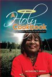 A Holy Cookbook, Jacqueline F. Riddle, 1483655598