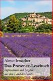 Das Provence-Lesebuch, Almut Irmscher, 1500305596
