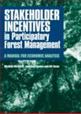Stakeholder Incentives in Participatory Forest Management, Michael Richards and Gil Yaron, 1853395595