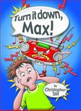 Turn It down, Max!, Christopher Stitt, 1920785590