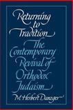 Returning to Tradition : The Contemporary Revival of Orthodox Judaism, Danzger, M. Herbert, 0300105592