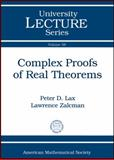 Complex Proofs of Real Theorems, Peter D. Lax and Lawrence Zalcman, 0821875590