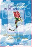 The Perfect Moment, Barbara Larsen, 091073559X