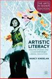 Artistic Literacy : Theatre Studies and a Contemporary Liberal Education, Kindelan, Nancy, 1137445599