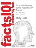 Studyguide for Elementary Statistics in Social Research, Cram101 Textbook Reviews, 1478485590