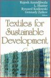 Textiles for Sustainable Development, Anandjiwala, Rajesh D., 1600215599