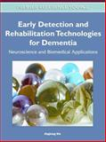 Early Detection and Rehabilitation Technologies for Dementia : Neuroscience and Biomedical Applications, Jinglong Wu, 1609605594