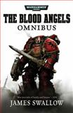 The Blood Angels Omnibus, James Swallow, 1844165590