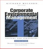 Corporate Environmental Management : Systems and Strategies, Welford, Richard, 1853835595