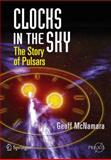 Clocks in the Sky : The Story of Pulsars, McNamara, Geoff, 0387765603