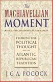 The Machiavellian Moment 9780691075600