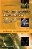 Echocardiography Board Review : 500 Multiple Choice Questions with Discussion, 2E, Pai, Ramdas G. and Varadarajan, Padmini, 1118515609