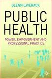 Public Health : Power, Empowerment and Professional Practice, Laverack, Glenn, 1403945608