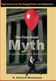 The First Great Myth of Legal Management Is That It Exists, H. Edward Wesemann, 141841560X