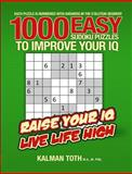 1000 Easy Sudoku Puzzles to Improve Your IQ, Kalman Toth M.A. M.PHIL., 1493595601