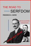 The Road to Serfdom, Friedrich Hayek, 1500345601