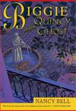 Biggie and the Quincy Ghost, Nancy Bell, 0312265603