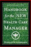 Handbook for the New Health Care Manager, Lombardi, Donald N., 0787955604