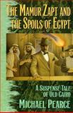 The Mamur Zapt and the Spoils of Egypt, Michael Pearce, 0892965606